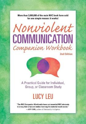 Nonviolent Communication Companion Workbook, 2nd Edition by Lucy Leu