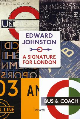 Edward Johnston: A Signature for London by Richard Taylor