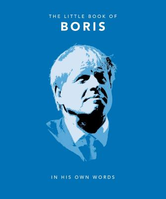The Little Book of Boris: In His Own Words by Orange Hippo!