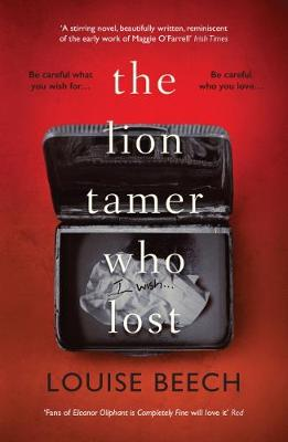 The Lion Tamer Who Lost by Louise Beech