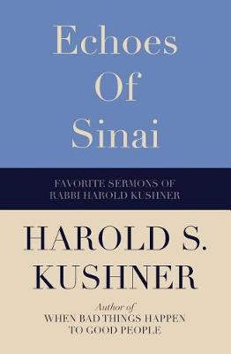 Echoes of Sinai: Favorite Sermons of Rabbi Harold Kushner book