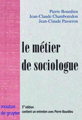 Le metier de sociologue: Prealables epistemologiques. Contient un entretien avec Pierre Bourdieu recueilli par Beate Krais by Pierre Bourdieu