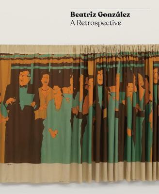 Beatriz Gonzalez: A Retrospective book