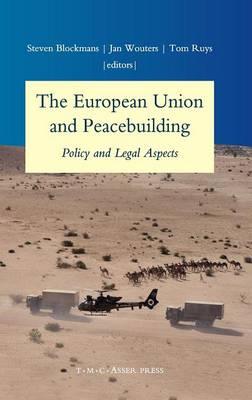 The European Union and Peacebuilding by Steven Blockmans