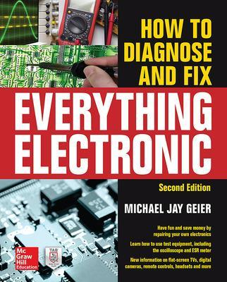 How to Diagnose and Fix Everything Electronic, Second Edition by Michael Jay Geier
