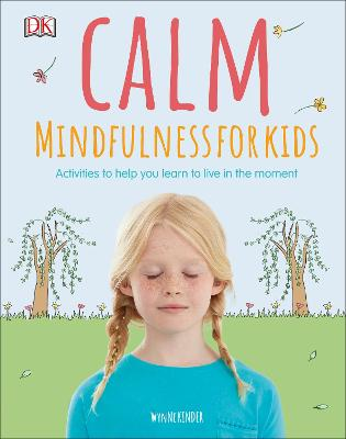 Calm - Mindfulness For Kids by Wynne Kinder