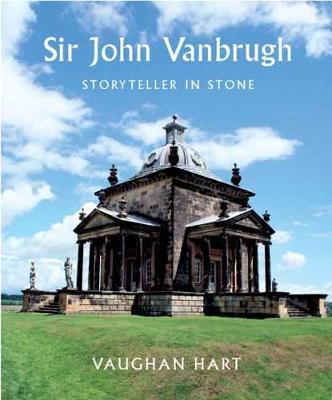 Sir John Vanbrugh by Vaughan Hart