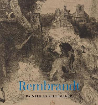 Rembrandt: Painter as Printmaker book