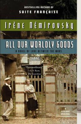 All Our Worldly Goods by Irene Nemirovsky