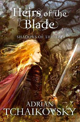 Heirs of the Blade by Adrian Tchaikovsky