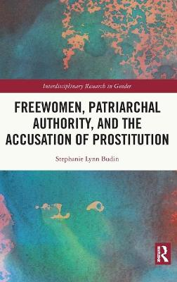 Freewomen, Patriarchal Authority, and the Accusation of Prostitution book