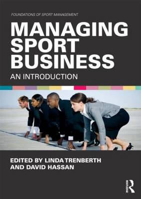 Managing Sport Business by David Hassan