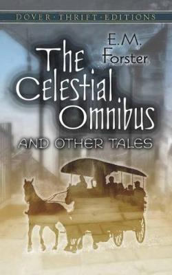 Celestial Omnibus and Other Tales by E.M. Forster