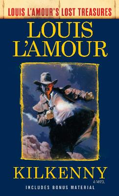 Kilkenny (Louis L'amour's Lost Treasures) by Louis L'Amour