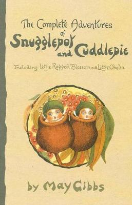 Complete Adventures of Snugglepot and Cuddlepie book