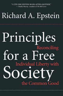 Principles For A Free Society by Richard Epstein