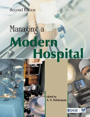 Managing a Modern Hospital by A V Srinivasan
