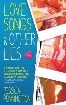 Love Songs & Other Lies by Jessica Pennington