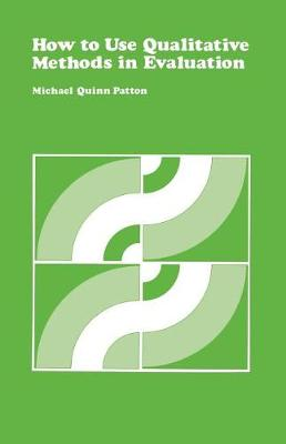 How to Use Qualitative Methods in Evaluation by Michael Quinn Patton