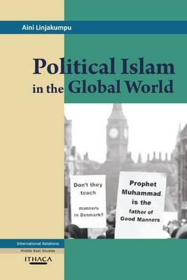 Political Islam in the Global World by Aini Linjakumpu