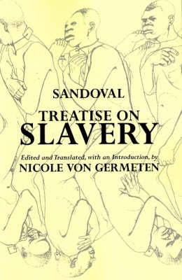 Treatise on Slavery by Alonso de Sandoval