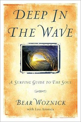 Deep in the Wave by Bear Woznick