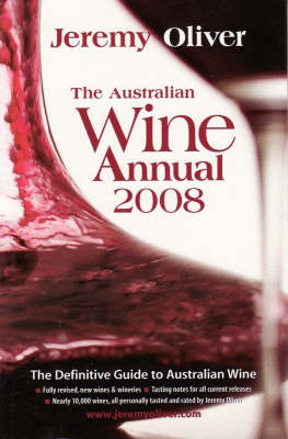 The Australian Wine Annual: 2008 by Jeremy Oliver