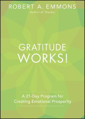 Gratitude Works! by Robert A. Emmons
