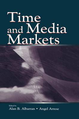 Time and Media Markets by Alan B. Albarran