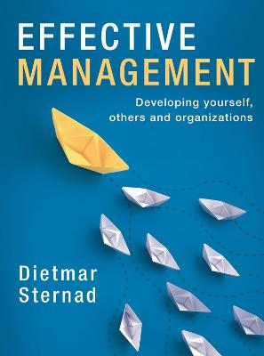Effective Management: Developing yourself, others and organizations book