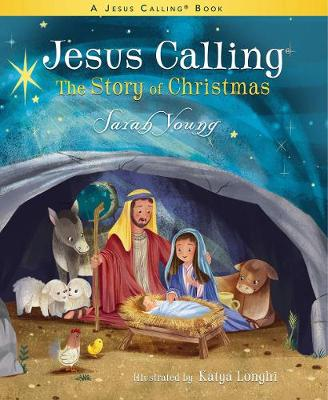 Jesus Calling: The Story of Christmas (picture book) by Sarah Young