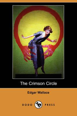 The Crimson Circle (Dodo Press) by Edgar Wallace