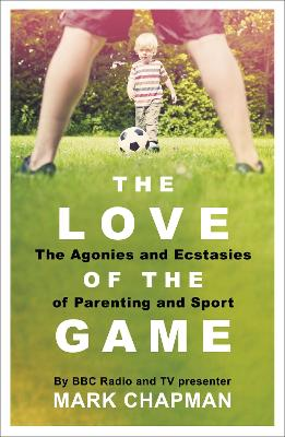 The Love of the Game by Mark Chapman