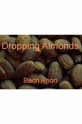 Dropping Almonds by Bach Anon
