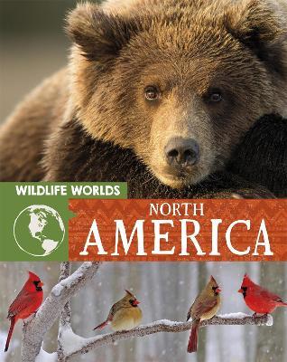 Wildlife Worlds: North America by Tim Harris
