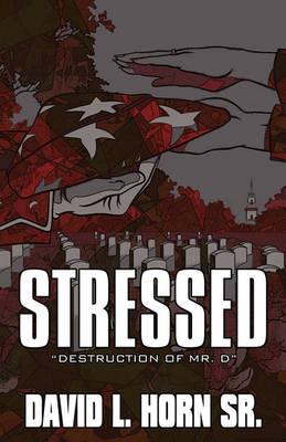 Stressed by David L Horn Sr