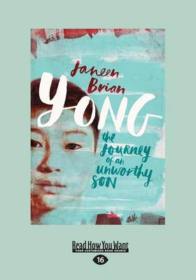 Yong: The Journey of an unworthy son by Janeen Brian