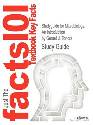 Studyguide for Microbiology: An Introduction by Tortora, Gerard J., ISBN 9780321733603 by Gerard J Tortora