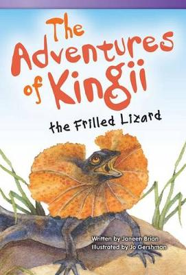 The Adventures of Kingii the Frilled Lizard by Janeen Brian