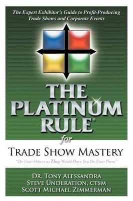 The Platinum Rule for Trade Show Mastery by Tony Alessandra