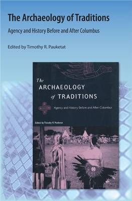 The Archaeology of Traditions by Timothy R. Pauketat