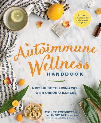 The Autoimmune Wellness Handbook by Mickey Trescott
