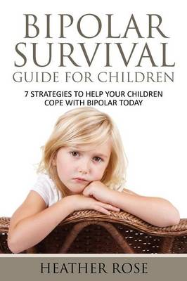 Bipolar Child by Heather Rose