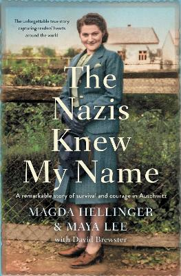 The Nazis Knew My Name: A remarkable story of survival and courage in Auschwitz book