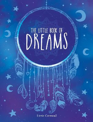 Little Book of Dreams: An A-Z of Dreams and What They Mean by Lizzie Cornwall