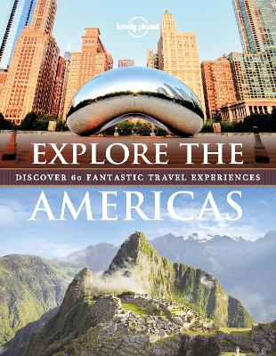 Explore The Americas by Lonely Planet