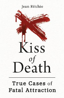 Kiss of Death: True Cases of Fatal Attraction book