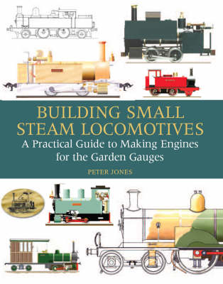 Building Small Steam Locomotives by Peter Jones