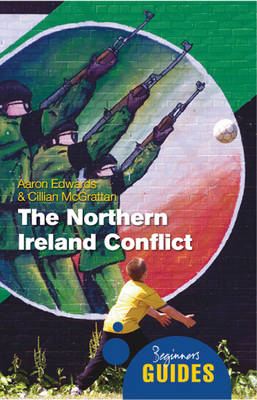 Northern Ireland Conflict by Aaron Edwards