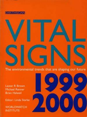 Vital Signs 1999-2000: The Environmental Trends That Are Shaping Our Future by Lester R. Brown